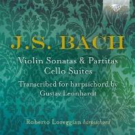 VIOLIN SONATAS & PARTITAS, CELLO SUITES: TRANSCRIBED FOR HARPSICHORD BY GUSTAV LEONHARDT/ ROBERTO LOREGGIAN [바흐: 무반주 바이올린 소나타와 파르티타, 첼로 조곡(레온하르트 하프시코드 편곡 버전) - 로레지안]