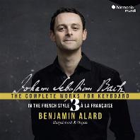 COMPLETE WORKS FOR KEYBOARD VOL.3: IN THE FRENCH STYLE/ BENJAMIN ALARD [바흐: 건반 음악을 위한 작품 전곡 3집: 프랑스 스타일 - 벤자맹 알라르]