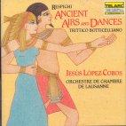 ANCIENT AIRS AND DANCES/ TRITTICO BOTTICELLIANO/ LOPEZ-COBOS