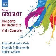 CONCERTO FOR ORCHESTRA, VIOLIN CONCERTO/ JOANNA KURKOWICZ [로베르 그로로: 오케스트라를 위한 협주곡 & 바이올린 협주곡]