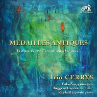 MEDAILLES ANTIQUES: TRIBUTE TO THE FRENCH CHAMBER MUSIC/ TRIO CERRYS [오래된 메달: 프랑스 실내악 - 트리오 세뤼스]