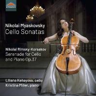 CELLO SONATAS & SERENADE FOR CELLO AND PIANO/ LILIANA KEHAYOVA, KRISTINA MILLER [미야스코프스키: 첼로 소나타 1, 2번 & 림스키-코르사코프: 세레나데 - 케하요바]