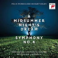 FELIX MENDELSSOHN - A MIDSUMMER NIGHT'S DREAM & SYMPHONY NO.4/ ALEXANDER LIEBREICH [멘델스존: 한여름밤의 꿈 & 교향곡 4번]