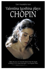 VALENTINA IGOSHINA PLAYS <!HS>CHOPIN<!HE>: TONY PALMER`S FILM