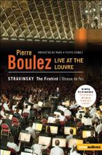LIVE AT THE LOUVRE: THE FIREBIRD/ PIERRE BOULEZ