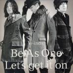 BE AS ONE/ LET`S GET IT ON [싱글]