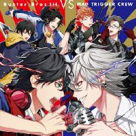 BUSTER BROS!!! VS MAD TRIGGER CREW [HYPNOSISMIC]