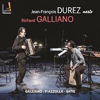 JEAN FRANCOIS DUREZ MEETS RICHARD GALLIANO [듀레즈 갈리아노를 만나다: 갈리아노, 피아졸라, 사티]
