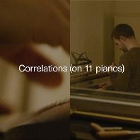 CORRELATIONS (ON 11 PIANOS) [카를로스 치파: 상관 관계 - 피아노 작품집]