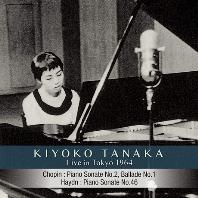 LIVE IN TOKYO 1964/ KIYOKO TANAKA [쇼팽 & 하이든: 피아노 소나타 1964년 도쿄 실황 - 기요코 타나카]
