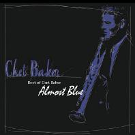 ALMOST BLUE: BEST OF CHET BAKER