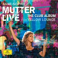 ANNE-SOPHIE MUTTER - LIVE FROM YELLOW LOUNGE: THE CLUB ALBUM [안네 소피 무터: 옐로우 라운지 공연 실황]