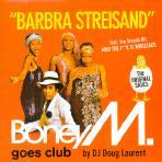 BARBRA STREISAND: <!HS>BONEY<!HE> M. GOES CLUB