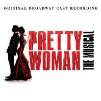 PRETTY WOMAN: ORIGINAL BROADWAY CAST RECORDING [뮤지컬 프리티 우먼]