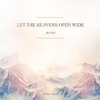 LET THE HEAVENS OPEN WIDE [미니 1집]