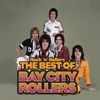ROCK `N` <!HS>ROLLERS<!HE>: THE BEST OF THE <!HS>BAY<!HE> CITY <!HS>ROLLERS<!HE>