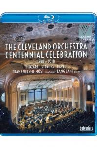 THE CLEVELAND ORCHESTRA: CENTENNIAL CELEBRATION 1919-2018/ LANG LANG, FRANZ WELSER-MOST [클리브랜드 오케스트라 100주년 기념공연