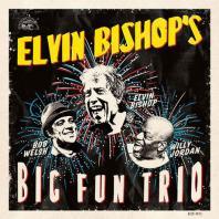 ELVIN BISHOP`S BIG FUN TRIO