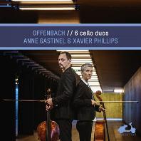 6 CELLOS DUOS/ ANNE GASTINEL, XAVIER PHILLIPS [오펜바흐: 2대의 첼로를 위한 모음곡 - 가스티엘, 필립스]