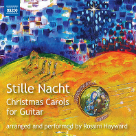 STILLE NACHT: CHRISTMAS CAROLS FOR GUITAR/ ROSSINI HAYWARD [로시니 헤이워드: 고요한 밤]