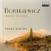 PIANO WORKS/ PAVEL GINTOV [보르트키에비치: 피아노 작품집]