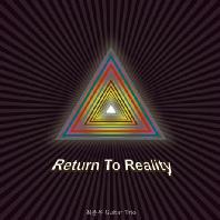 RETURN TO REALITY