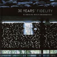 30 YEARS FIDELITY [힐켈리흐 쿨투르베르크스테 30주년 기념앨범]