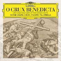 O CRUX BENEDICTA/ MASSIMO PALOMBELLA  [시스티나 성당 합창단: 십자가의 축복 - 팔롬벨라]