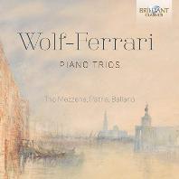 PIANO TRIOS/ TRIO MEZZENA-PATRIA-BALLARIO [볼프 페라리: 피아노 트리오 1, 2번 - 트리오 메체나 파트리아 발라리오]