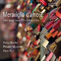 MERAVIGLIA D`AMORE: LOVE SONGS FROM 17TH CENTURY ITALY/ MARCO BEASLEY, PIERRE PITZL [마르코 비즐리: 17세기 이탈리아의 사랑 노래들]