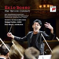 THE VENICE CONCERT/ SERGEJ KRYLOV, EZIO BOSSO [바흐, 보쏘, 멘델스존: 베니스 콘서트 - 에지오 보쏘]