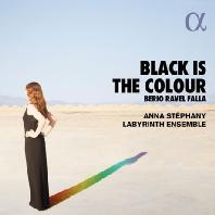 BLACK IS THE COLOUR/ ANNA STEPHANY, LABYRINTH ENSEMBLE [라벨, 파야, 베리오: 가곡집 - 안나 스테파니]