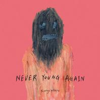 NEVER YOUNG AGAIN [EP]