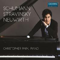 PIANO WORKS/ CHRISTOPHER PARK [슈만, 스트라빈스키, 뉴워스: 피아노곡집]