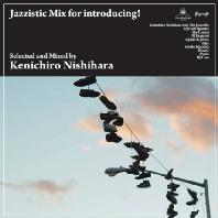 JAZZISTIC MIX FOR INTRODUCING!: SELECTED AND MIXED [DIGIPACK]