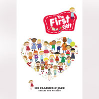 THE FIRST GIFT: 101 CLASSICS & JAZZ