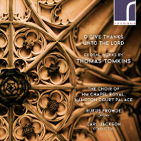 O GIVE THANKS UNTO THE LORD/ THE CHOIR OF HM CHAPEL ROYAL, HAMPTON COURT PALACE, CARL JACKSON [톰킨스: 오 주께 감사하라]