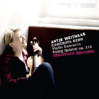 VIOLIN CONCERTO & STRING QUINTET OP.111/ ANTJE WEITHAAS [브람스: 바이올린 협주곡 & 현악5중주 2번]