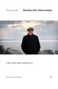 OPEN LAND: MEETING JOHN ABERCROMBIE [오픈 랜드: 존 애버크롬비를 만나다 - 다큐]
