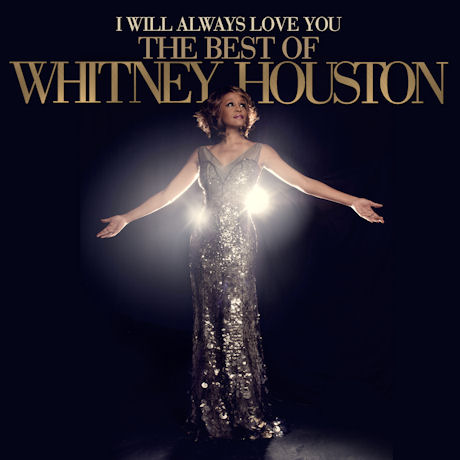I WILL ALWAYS LOVE YOU: THE BEST OF <!HS>WHITNEY<!HE> HOUSTON