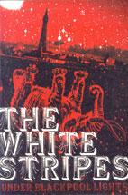 WHITE <!HS>STRIPES<!HE>/ UNDER BLACKPOOL LIGHTS