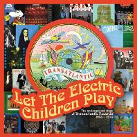 LET THE ELECTRIC CHILDREN PLAY: THE UNDERGROUND STORY OF TRANSATLANTIC RECORDS 1968-1976 [REMASTERED]