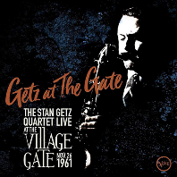 GETZ AT THE GATE: LIVE AT THE VILLAGE GATE NOV. 26 1961