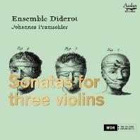 SONATAS FOR THREE VIOLINS/ ENSEMBLE DIDEROT, JOHANNES PRAMSOHLER [3대의 바이올린을 위한 소나타 - 앙상블 디드로, 요하네스 프람조흘러]