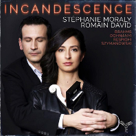 INCANDESCENCE/ ROMAIN DAVID, STEPHANIE MORALY [레스피키, 도흐나니, 시마노프스키, 브람스: 바이올린 소나타 - 스테파니 모랄리]