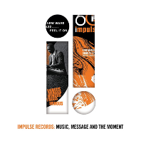 IMPULSE RECORDS: MUSIC, MESSAGE AND THE MOMENT