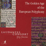 THE GOLDEN AGE OF THE EUROPEAN POLYPHONY/ LAUDANTES CONSORT