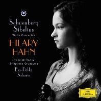 VIOLIN CONCERTOS/ HILARY HAHN, ESA-PEKKA SALONEN [힐러리 한: 쇤베르크 & 시벨리우스 바이올린 협주곡]