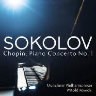 CHOPIN: PIANO CONCERTO NO.1/ WITOLD ROWICKI [그리고리 소콜로프: 쇼팽 피아노 협주곡 1번]