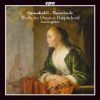 WORKS FOR ORGAN & HARPSICHORD/ LUCA GUGLIELMI [프레스코발디 & 북스테후데: 오르간과 하프시코드 작품집]